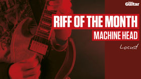 Riff Of The Month: Machine Head 'Locust' (TG218)