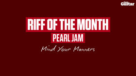 VIDEO: Riff Of The Month: Pearl Jam - Mind Your Manners (TG245)