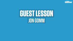 VIDEO: Jon Gomm Guest Lesson (TG249)