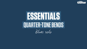 VIDEO: Essentials guitar lesson: quarter-tone bends (TG250)