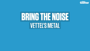 VIDEO: Bring The Noise: Coax crazy sounds from your axe: #112 Vettel's Metal (TG252)