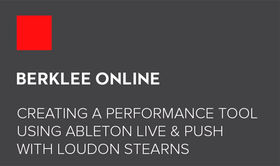 Berklee Online: creating a performance tool using Ableton Live 9 and Push